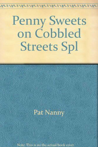 Penny Sweets on Cobbled Streets Spl,Pat Nanny