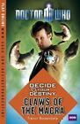 Decide Your Destiny : Claws of the Macra by Trevor Baxendale and British Broadcasting Corporation Staff (2012, Paperback)