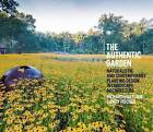 Authentic Garden: Naturalistic and Sustainable Planting Design in Contemporary Landscape Architecture by Richard Hartlage, Sandy Fischer (Hardback, 2015)