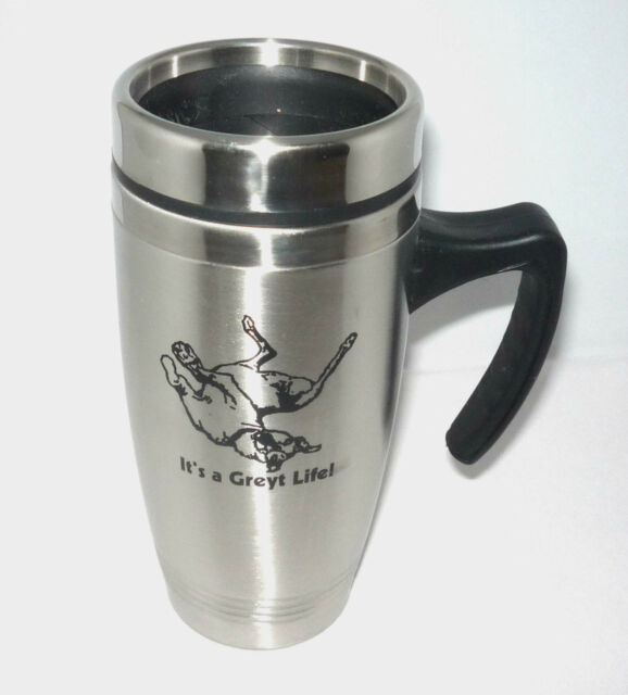 It's a Greyt Life! Stainless Steel Greyhound Travel Mug 16oz