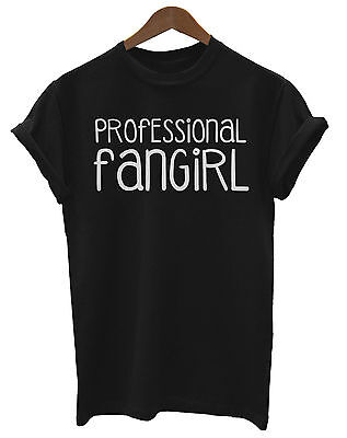 Professional Fangirl Funny Unisex Fit Ladies T-Shirt Fashion Tumblr Trendy Swag