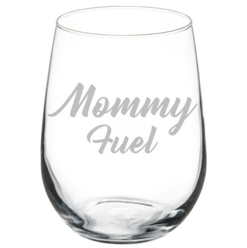 Stemless Wine Glass Mommy Fuel Mom Mother Funny Stemmed