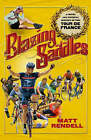 Blazing Saddles: The Cruel and Unusual History of the Tour De France by Matt Rendell (Hardback, 2007)