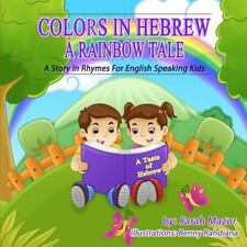 Colors in Hebrew: A Rainbow Tale: A Story in Rhymes for English Speaking Kids (A
