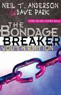 The Bondage Breaker by Neil T. Anderson and Dave Park (2006, Paperback)