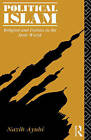 Political Islam: Religion and Politics in the Arab World by Nazih N. Ayubi (Paperback, 1993)