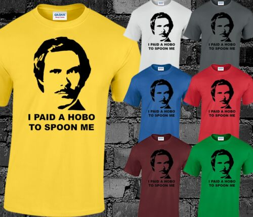 I Paid a Hobo To Spoon Me Mens T Shirt Top Anchorman Inspired Ron Burgundy S-3XL