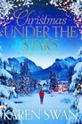Christmas Under the Stars by Karen Swan (Paperback, 2016)