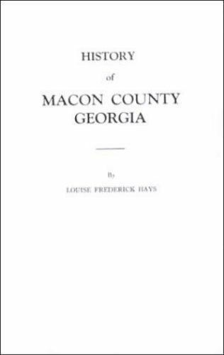 History Of Macon County Georgia By Louise F Hays 1998 Paperback Reprint For Sale Online Ebay