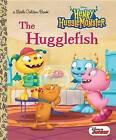 The Hugglefish (Disney Junior: Henry Hugglemonster) by Andrea Posner-Sanchez (Hardback, 2015)