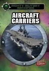 Aircraft Carriers by Gareth Stevens Publishing (Paperback / softback, 2015)