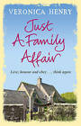Just a Family Affair by Veronica Henry (Paperback, 2009)