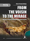 From the Voisin to the Mirage: 100 Years of French Aeronautic Presence in Peru by Amaru Tincopa Gallegos (Paperback, 2013)