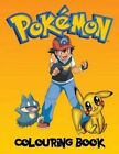 Pokemon Colouring Book: A Great Colouring Book on the Pokemon Characters. Great Starter Book for Young Children Aged 3+. an A4 80 Page Book for Any Avid Fan of Pokemon by K W Books (Paperback / softback, 2016)