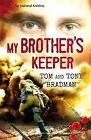 My Brother's Keeper by Tom Bradman, Tony Bradman (Paperback, 2014)