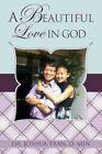 A Beautiful Love in God by D Min Dr Joshua Tran (Paperback / softback, 2013)