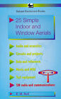 25 Simple Indoor and Window Aerials by Edward M. Noll (Paperback, 1984)
