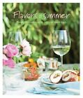 Flavors of Summer: Simply Delicious Food to Enjoy on Warm Days by Ryland, Peters & Small Ltd (Hardback, 2015)