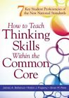 How to Teach Thinking Skills Within The Common Core 7 Key Student Proficiencies