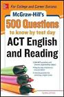 McGraw-Hill's 500 ACT English and Reading Questions to Know by Test Day by Cynthia Johnson (Paperback, 2013)