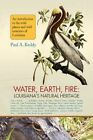 Water Earth Fire Louisiana's Natural Heritage by Paul Keddy 9781436362344