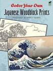 Color Your Own Japanese Woodblock Prints by Marty Noble (Paperback, 2011)