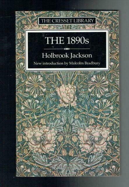 The 1890's: A Review of Art and Ideas at the Close of the Nineteenth Century (Cr