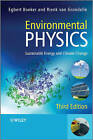 Environmental Physics: Sustainable Energy and Climate Change by Rienk van Grondelle, Egbert Boeker (Hardback, 2011)