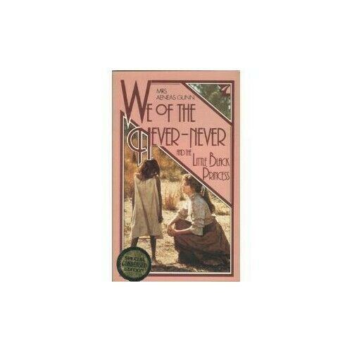 We of the Never-Never and the Little Black Princess by Gunn, Aeneas Book The