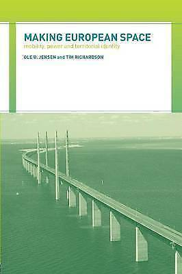 Making European Space: Mobility, Power and Territorial Identity, Jensen, Ole B.,