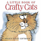 A Little Book of Crafty Cats by Exley Publications Ltd (Hardback, 1999)