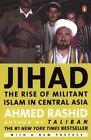 Jihad: The Rise of Militant Islam in Central Asia by MR Ahmed Rashid (Paperback / softback, 2002)