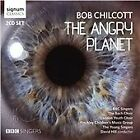 Bob Chilcott - : The Angry Planet (2015)