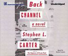 Back Channel by William Nelson Cromwell Professor of Law Stephen L Carter (CD-Audio, 2014)
