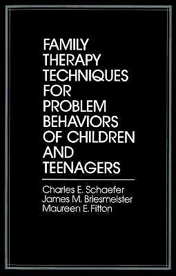 Family Therapy Techniques for Problem Behaviors of Children and Teenagers