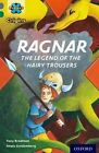 Project X Origins: Grey Book Band, Oxford Level 12: Myths and Legends: Ragnar: The Legend of the Hairy Trousers by Tony Bradman (Paperback, 2014)