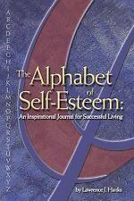 The Alphabet of Self-Esteem: An Inspirational Journal For Successful Living