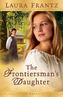 The Frontiersman's Daughter: A Novel by Laura Frantz (Paperback, 2009)