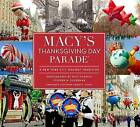 Macy's Thanksgiving Day Parade: A New York City Holiday Tradition by Universe Publishing (Hardback, 2016)