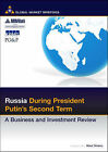 Russia During Putin's Second Term: A Business and Investment Review by Blue Ibex Ltd (Paperback, 2006)