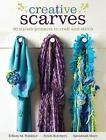 Creative Scarves: 25 Stylish Projects to Craft and Stitch by Tiffany M. Windsor, Heidi Borchers (Paperback, 2014)