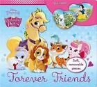 Forever Friends (Disney, Palace Pets) by AZ Books (Hardback, 2015)