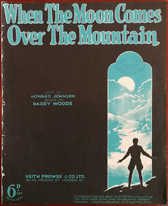 When the Moon Comes Over The Mountain by Howard Johnson & Harry Woods Pub. 1931