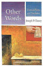 Other Words: Essays on Poetry and Translation by Joseph P. Clancy (Paperback, 1999)
