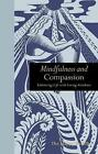 Mindfulness and Compassion: Embracing Life with Loving-Kindness by The Happy Buddha (Hardback, 2015)