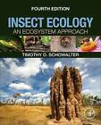 Insect Ecology: An Ecosystem Approach by Timothy D. Schowalter (Hardback, 2016)