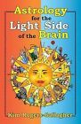 Astrology for the Light Side of the Brain by Kim Rogers-Gallagher (Paperback, 2013)
