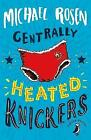 Centrally Heated Knickers by Michael Rosen (Paperback, 2017)