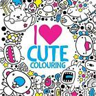 I Heart Cute Colouring by Jess Bradley (Paperback, 2015)