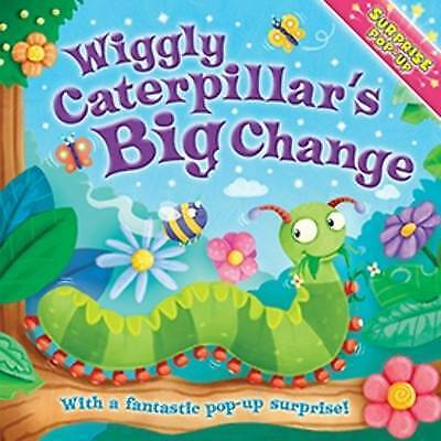 Surprise Pop Up: When I Grow Up: Wiggly Caterpillar's Big Change (Board book)